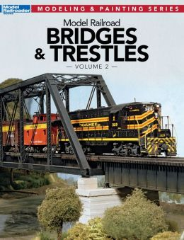 Model Railroad Bridges & Trestles, Volume 2 (PagePerfect NOOK Book)