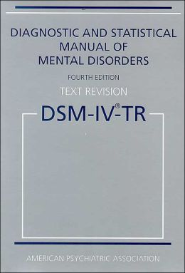 Diagnostic and Statistical Manual of Mental Disorders, Text Revision (DSM-IV-TR)