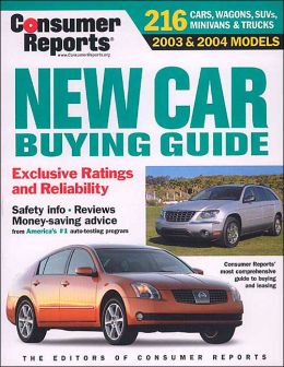 consumer reports new car buying guide 2003 2004 models by consumer reports 9780890439760. Black Bedroom Furniture Sets. Home Design Ideas