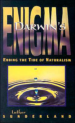 Darwin's Enigma; Ebbing the Tide of Naturalism