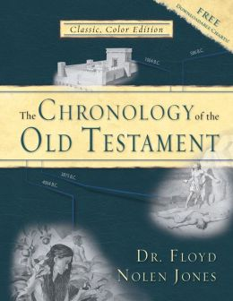 Chronology of the Old Testament: Solving the Bible's Most Intriguing Mysteries