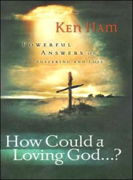 How Could a Loving God: Powerful Answers on Suffering