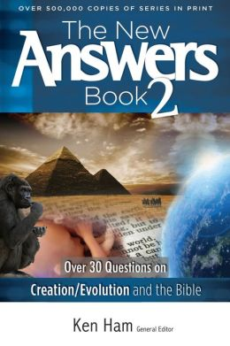 The New Answers Book 2: Over 30 Questions on Creation/Evolution and the Bible