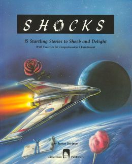Shocks:: 15 Startling Stories to Shock and Delight, With Exercises for comprehension & Enrichment