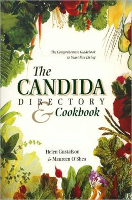 Candida Directory: The Comprehensive Guidebook to Yeast-Free Living