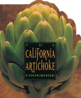 California Artichoke Cookbook: From the California Artichoke Advisory Board