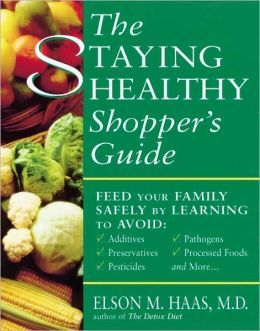 Staying Healthy Shopper's Guide: Feed Your Family Safely