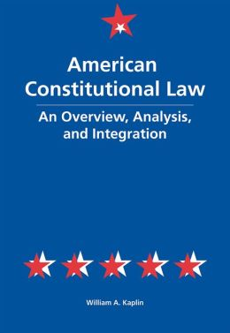 American Constitutional Law: An Overview, Analysis, and Integration