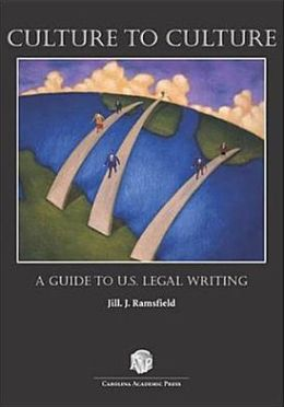 Culture to Culture: A Guide to U. S. Legal Writing