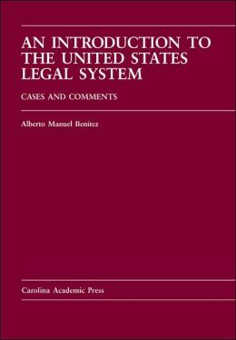 An Introduction to the U. S. Legal System: Cases and Comments