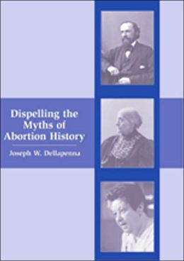 Dispelling the Myths of Abortion History