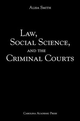 Law, Social Science, and Criminal Courts