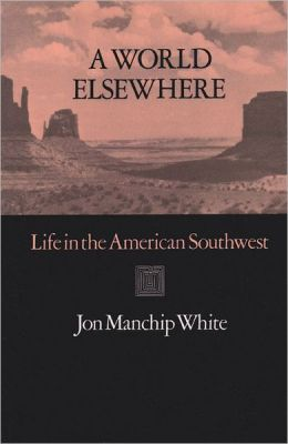 A World Elsewhere: Life in the American Southwest