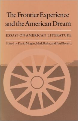 Frontier Experience and the American Dream: Essays on American Literature