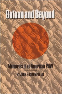 Bataan & Beyond: Memories of an American POW