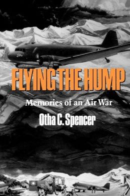 Flying the Hump: Memories of an Air War