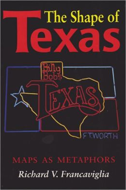 The Shape of Texas: Maps as Metaphors