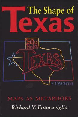 The Shape of Texas: Maps as Metaphors