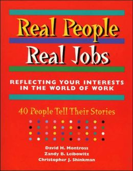 Real People, Real Jobs: Reflecting Your Interests in the World of Work: 40 People Tell Their Stories
