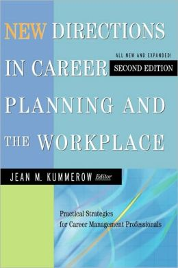 New Directions in Career Planning and the WorkPlace: Practical Strategies for Career Management Professionals