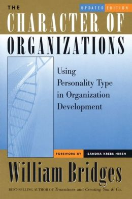 The Character of Organizations: Using Personality Type in Organization Development, Updated Edition