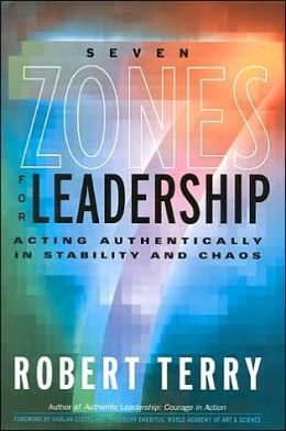 Seven Zones for Leadership: Acting Authentically in Stability and Chaos