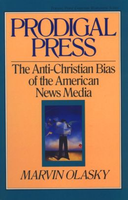 Prodigal Press: The Anti-Christian Bias of the American News Media