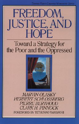 Freedom, Justice, and Hope: Toward a Strategy for the Poor and the Oppressed