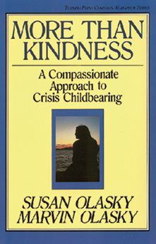 More Than Kindness: A Compassionate Approach to Crisis Childbearing