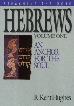 Hebrews: An Anchor for the Soul, Vol. 1