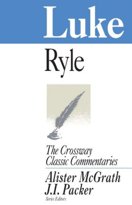 Luke (The Crossway Classic Commentaries)