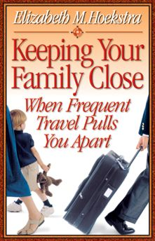 Keeping Your Family Close: When Frequent Travel Pulls You Apart