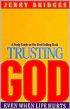 Trusting God: Even when Life Hurts: Study Guide