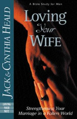Loving Your Wife: Strengthening Your Marriage in a Fallen World