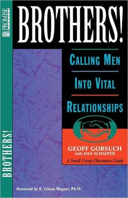 Brothers!: Calling Men Into Vital Relationships