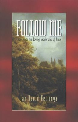 Follow Me: Experience the Loving Leadership of Jesus