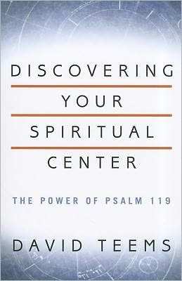 Discovering Your Spiritual Center: The Power of Psalm 119
