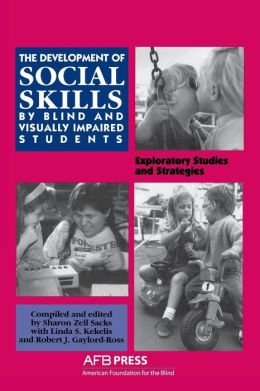 Development of Social Skills by Blind and Visually Impaired Students: Exploratory Studies and Strategies