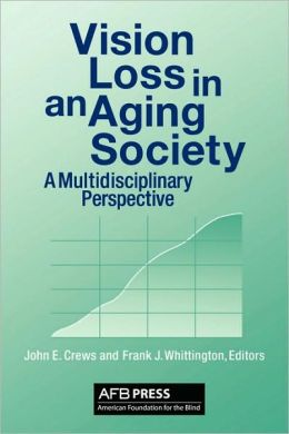 Vision Loss in an Aging Society: A Multidisciplinary Perspective