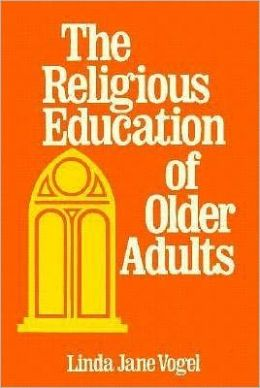 The Religious Education of Older Adults