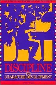 Discipline for Character Development: A Guide for Teachers and Parents