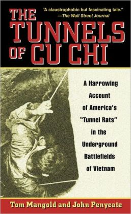 Tunnels of CU CHI: A Harrowing Account of America's Tunnel Rats in the Underground Battlefields of Vietnam