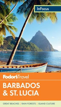 Fodor's In Focus Barbados & St. Lucia, 3rd Edition