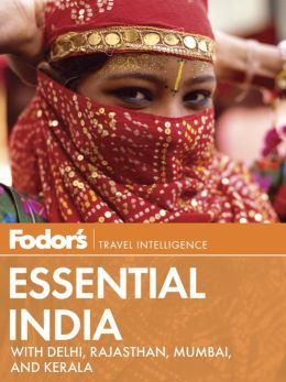 Fodor's Essential India: with Delhi, Rajasthan, Mumbai, and Kerala