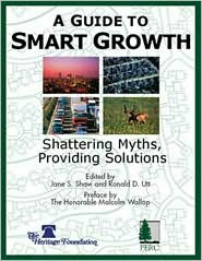Guide to Smart Growth: Shattering Myths, Providing Solutions