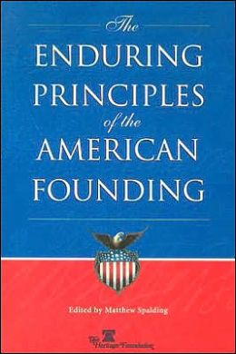 The Enduring Principles of the American Founding