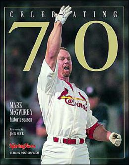Celebrating 70: Mark McGwire's Historic Season