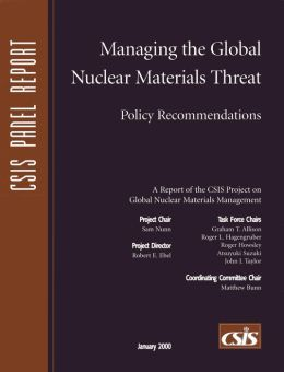 Managing the Global Nuclear Materials Threat: Policy Recommendations
