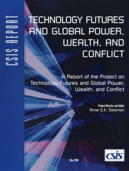 Technology Futures and Global Power, Wealth, and Conflict