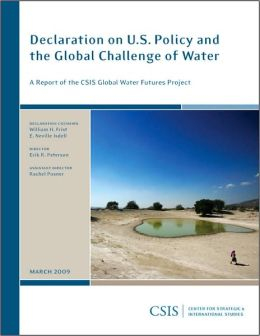 Declaration on U. S. Policy and the Global Challenge of Water: A Report of the CSIS Global Water Futures Project